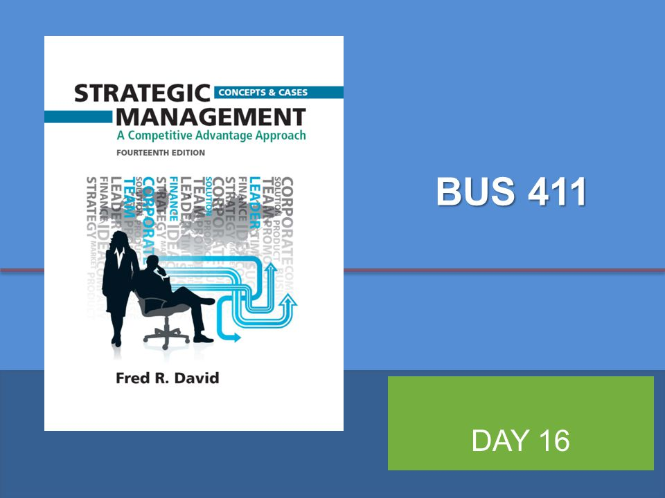 Copyright ©2013 Pearson Education, Inc. publishing as Prentice Hall 1 BUS 411 DAY 16