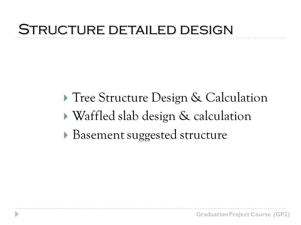 Structure detailed design Tree Structure Design & Calculation Waffled slab design & calculation Basement suggested structure Graduation Project Course (GP2)