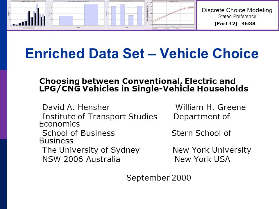 [Part 12] 45/38 Discrete Choice Modeling Stated Preference Enriched Data Set – Vehicle Choice Choosing between Conventional, Electric and LPG/CNG Vehi