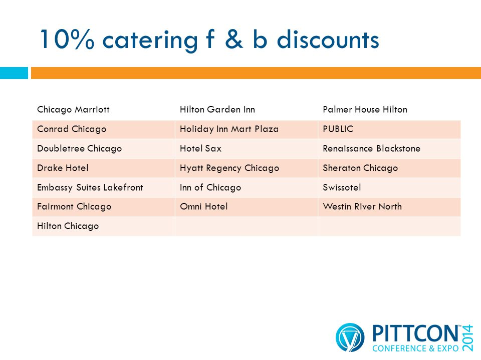 10% catering f & b discounts Chicago MarriottHilton Garden InnPalmer House Hilton Conrad ChicagoHoliday Inn Mart PlazaPUBLIC Doubletree ChicagoHotel S
