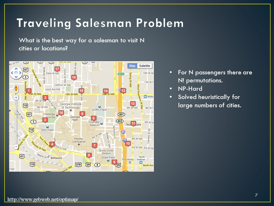 http://www.gebweb.net/optimap/ What is the best way for a salesman to visit N cities or locations.