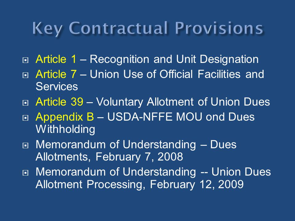 Article 1 – Recognition and Unit Designation Article 7 – Union Use of Official Facilities and Services Article 39 – Voluntary Allotment of Union Dues