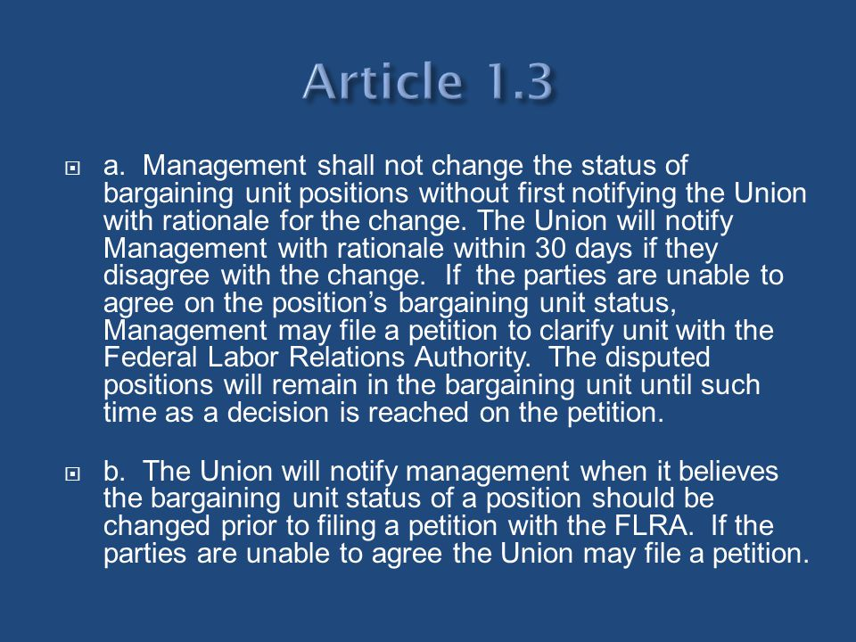 a. Management shall not change the status of bargaining unit positions without first notifying the Union with rationale for the change. The Union will