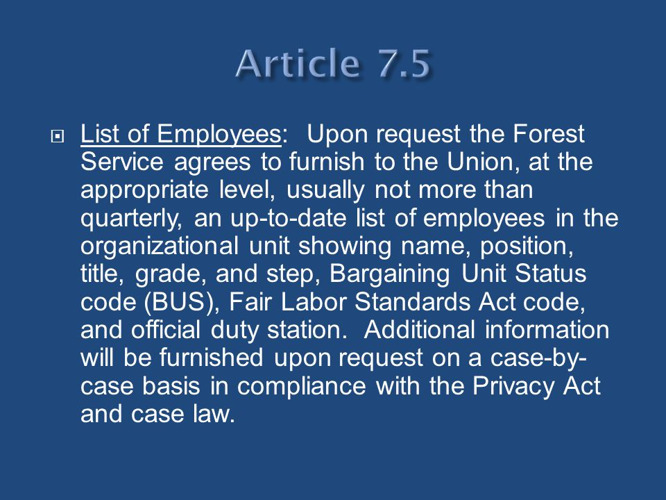 List of Employees: Upon request the Forest Service agrees to furnish to the Union, at the appropriate level, usually not more than quarterly, an up-to