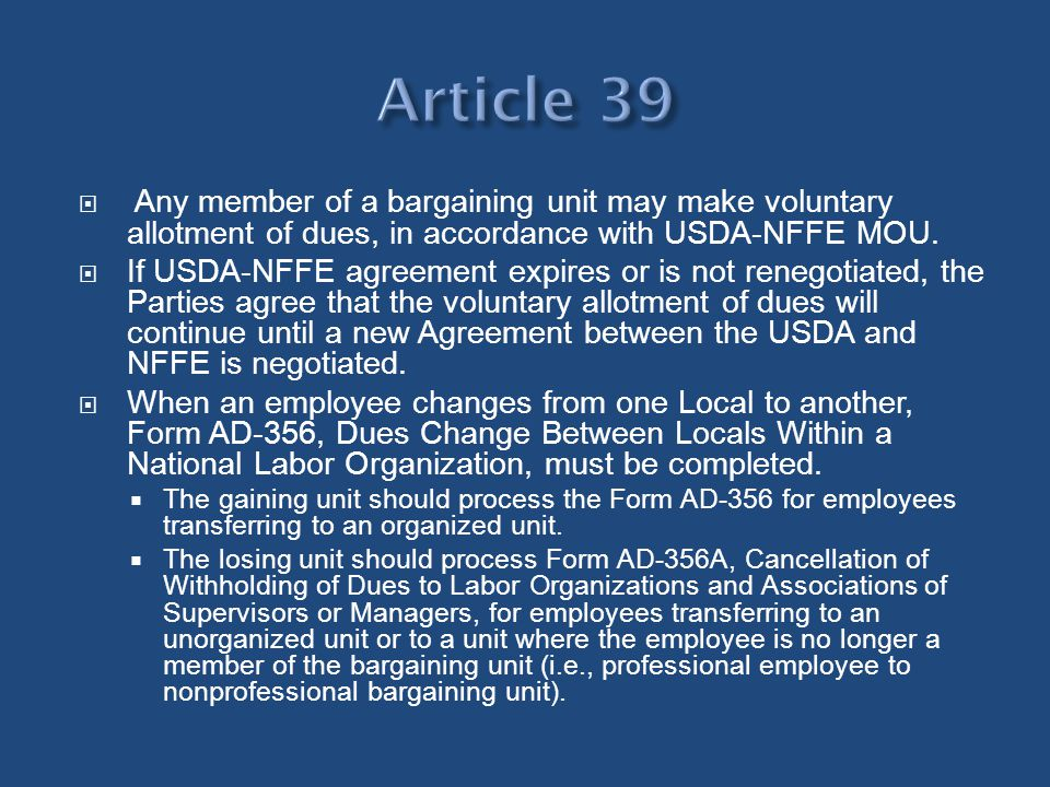 Any member of a bargaining unit may make voluntary allotment of dues, in accordance with USDA-NFFE MOU. If USDA-NFFE agreement expires or is not reneg