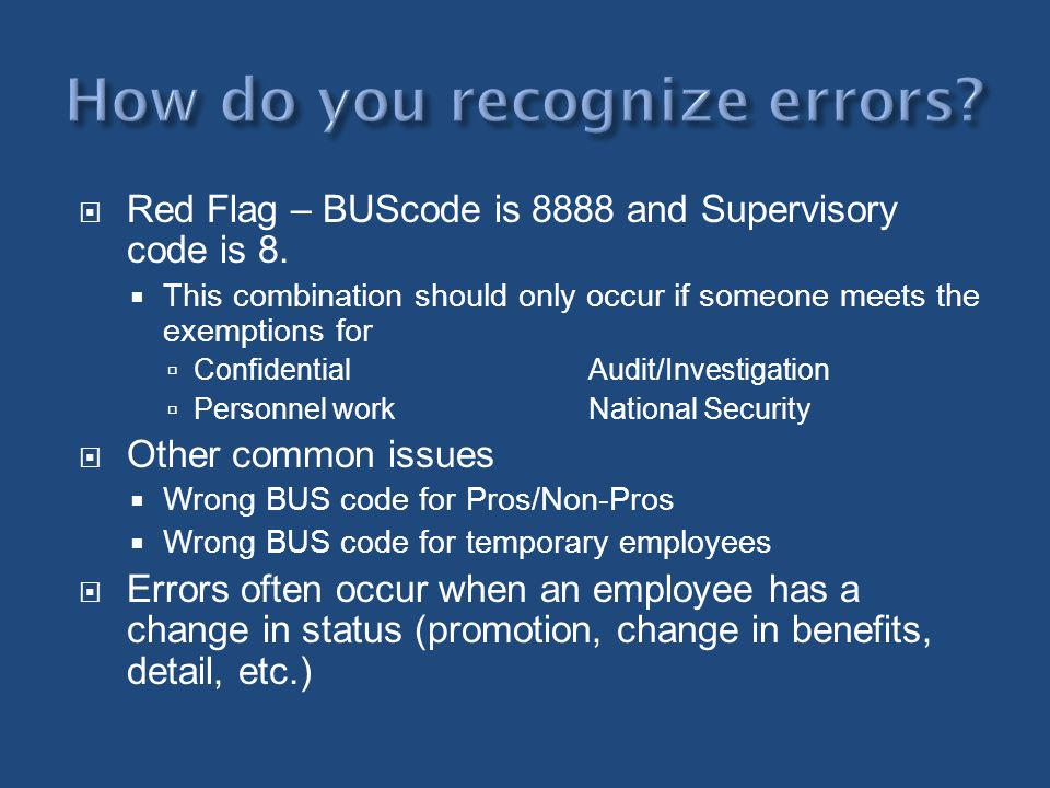 Red Flag – BUScode is 8888 and Supervisory code is 8. This combination should only occur if someone meets the exemptions for ConfidentialAudit/Investi