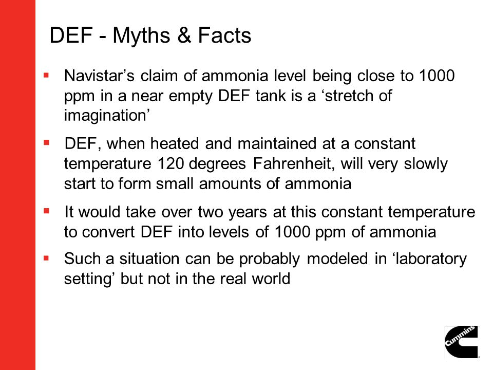 DEF - Myths & Facts Navistars claim of ammonia level being close to 1000 ppm in a near empty DEF tank is a stretch of imagination DEF, when heated and