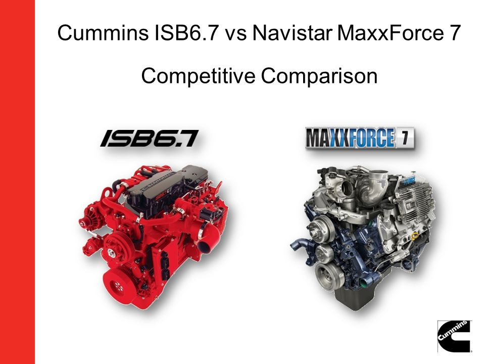 Cummins ISB6.7 vs Navistar MaxxForce 7 Competitive Comparison