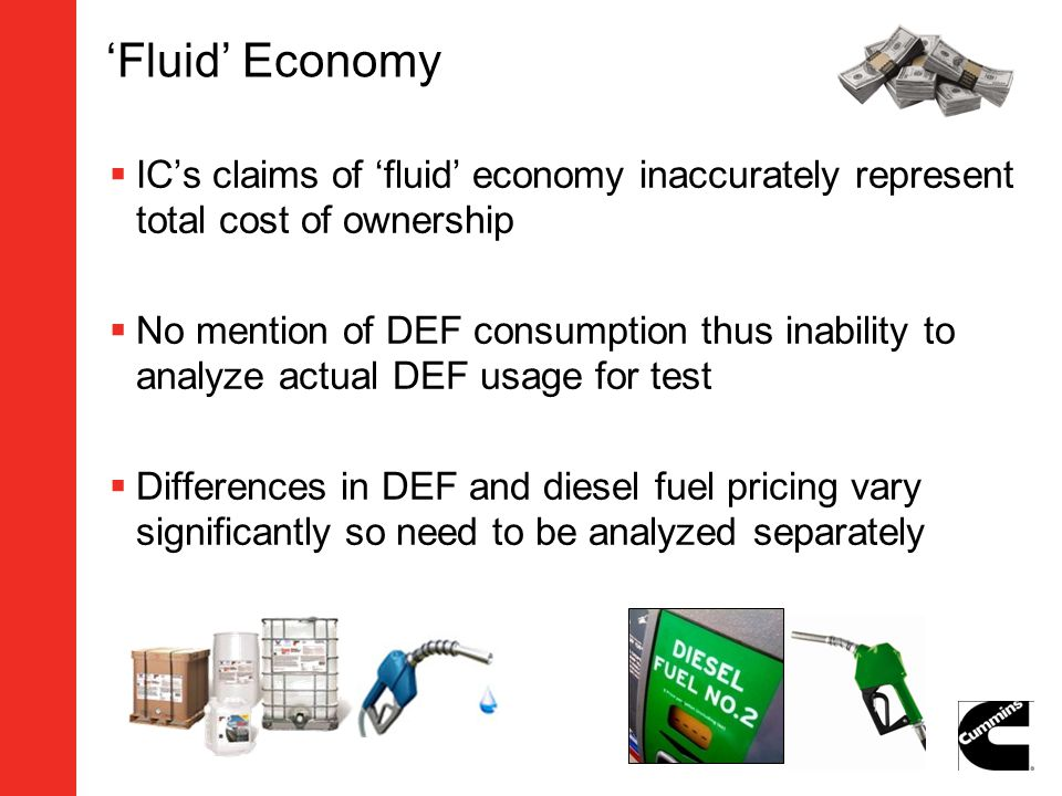 Fluid Economy ICs claims of fluid economy inaccurately represent total cost of ownership No mention of DEF consumption thus inability to analyze actua