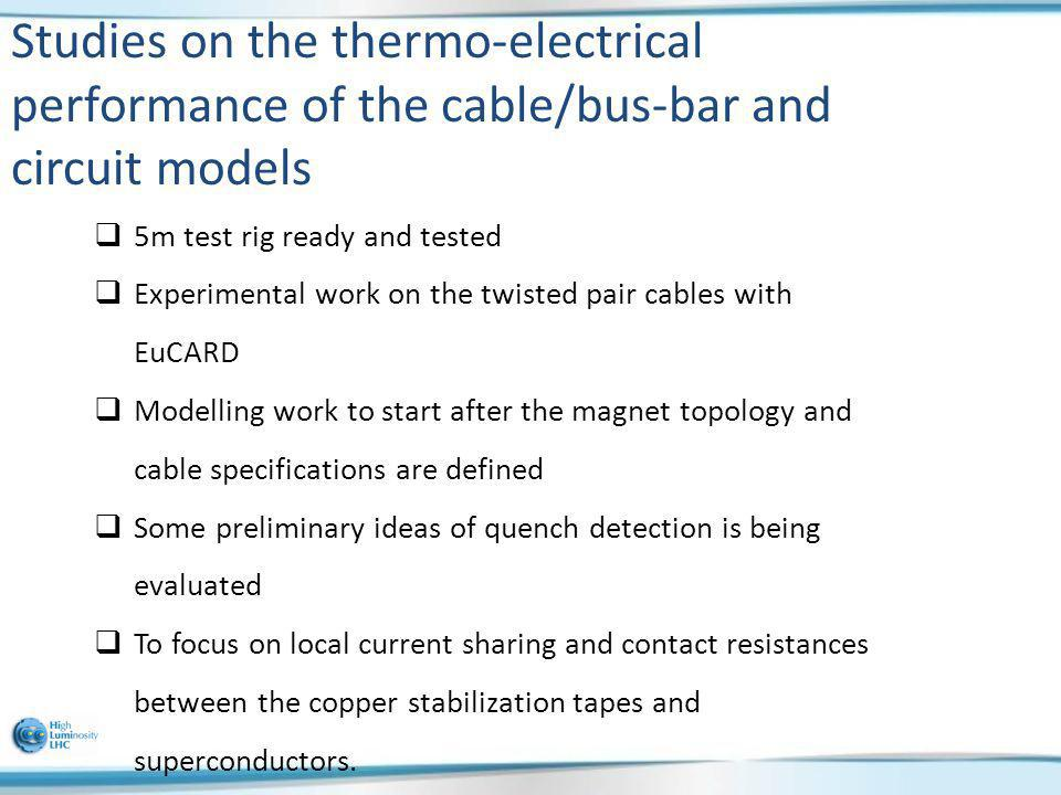 Studies on the thermo-electrical performance of the cable/bus-bar and circuit models 5m test rig ready and tested Experimental work on the twisted pai
