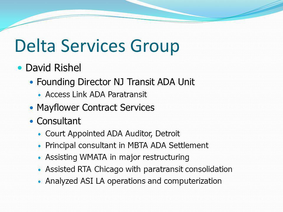 Delta Services Group David Rishel Founding Director NJ Transit ADA Unit Access Link ADA Paratransit Mayflower Contract Services Consultant Court Appoi