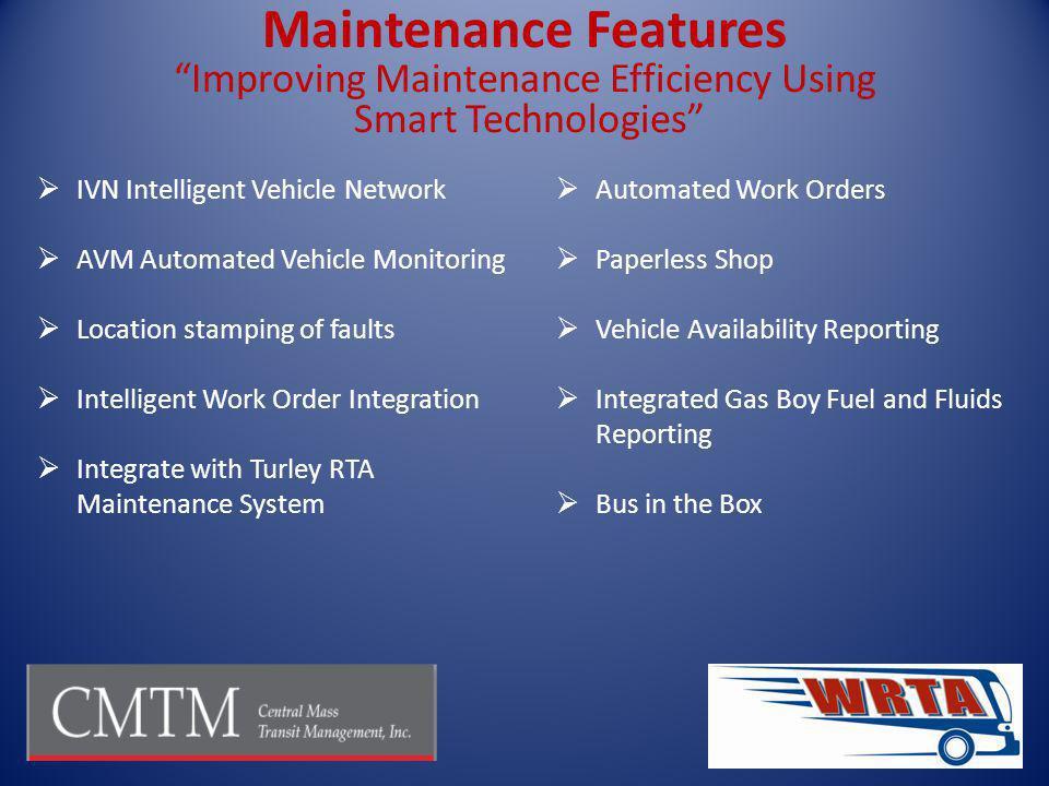 Maintenance Features Improving Maintenance Efficiency Using Smart Technologies IVN Intelligent Vehicle Network AVM Automated Vehicle Monitoring Locati