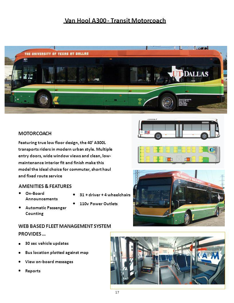 Van Hool A300 - Transit Motorcoach MOTORCOACH Featuring true low floor design, the 40 A300L transports riders in modern urban style.