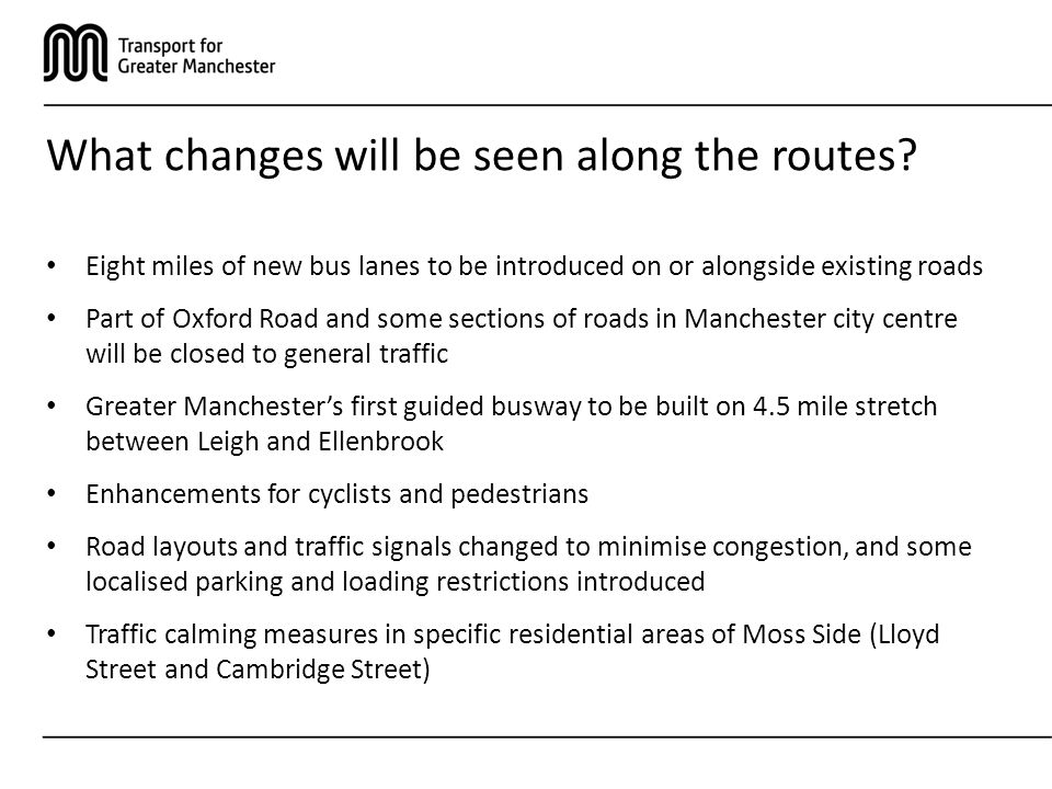 What changes will be seen along the routes.