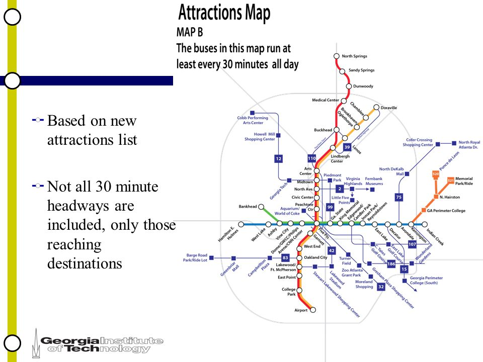 Based on new attractions list Not all 30 minute headways are included, only those reaching destinations