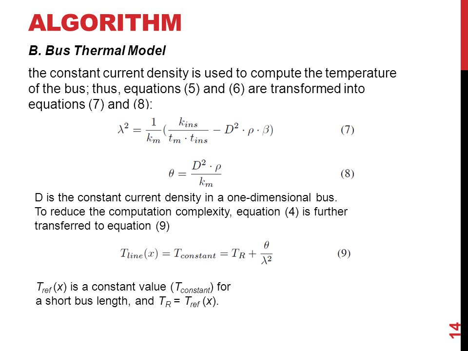 ALGORITHM B. Bus Thermal Model the constant current density is used to compute the temperature of the bus; thus, equations (5) and (6) are transformed