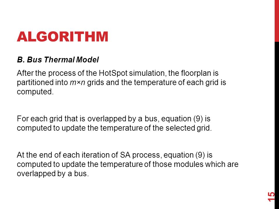 ALGORITHM B. Bus Thermal Model After the process of the HotSpot simulation, the floorplan is partitioned into m×n grids and the temperature of each gr
