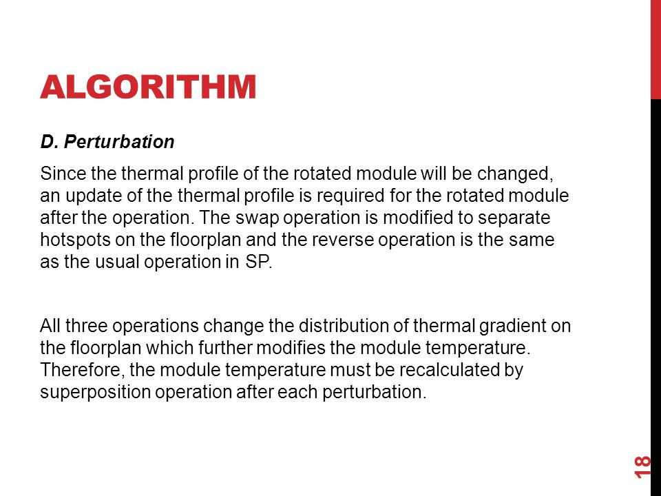 ALGORITHM D. Perturbation Since the thermal profile of the rotated module will be changed, an update of the thermal profile is required for the rotate