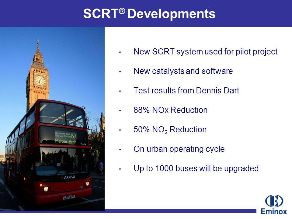 SCRT ® Developments New SCRT system used for pilot project New catalysts and software Test results from Dennis Dart 88% NOx Reduction 50% NO 2 Reduction On urban operating cycle Up to 1000 buses will be upgraded
