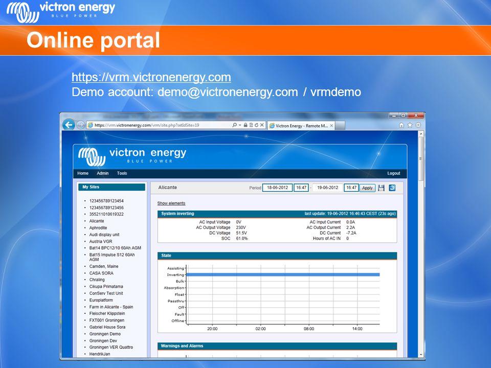Online portal https://vrm.victronenergy.com Demo account: demo@victronenergy.com / vrmdemo