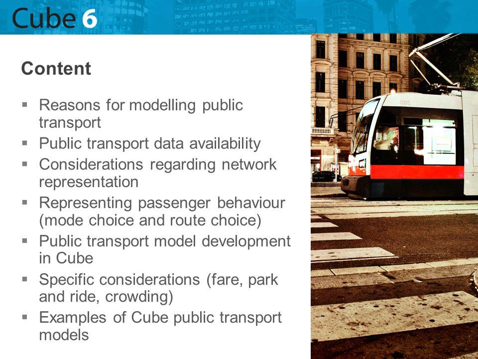 Reasons for modelling public transport Public transport data availability Considerations regarding network representation Representing passenger behav