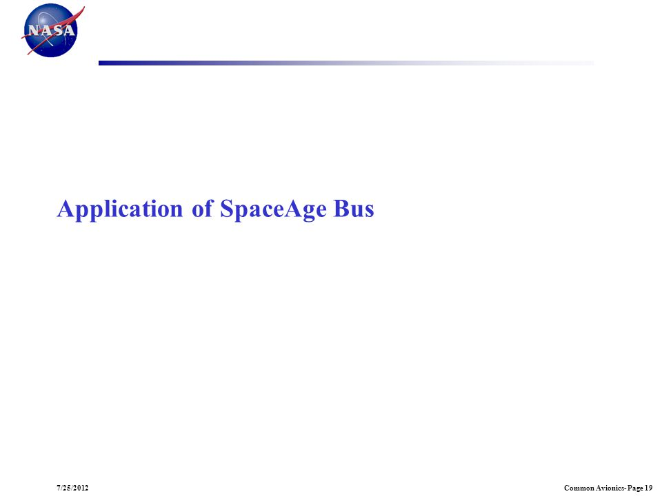 Common Avionics- Page 197/25/2012 Application of SpaceAge Bus