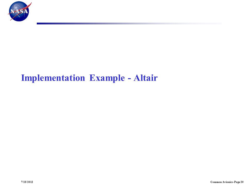 Common Avionics- Page 207/25/2012 Implementation Example - Altair
