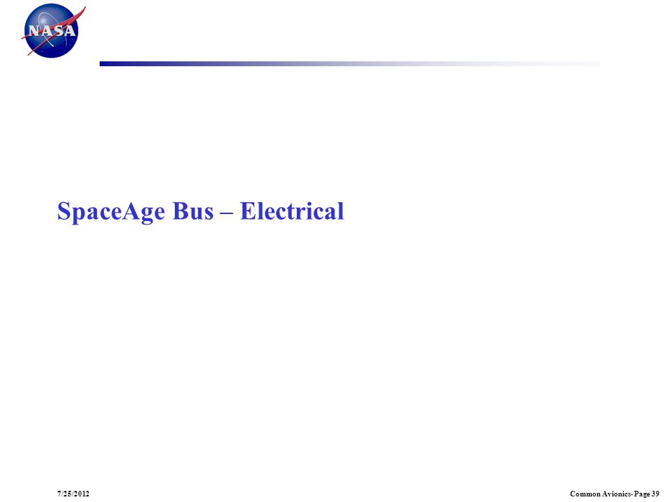Common Avionics- Page 397/25/2012 SpaceAge Bus – Electrical