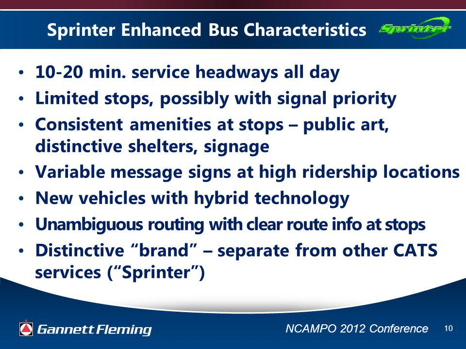 NCAMPO 2012 Conference 10 Sprinter Enhanced Bus Characteristics 10-20 min.