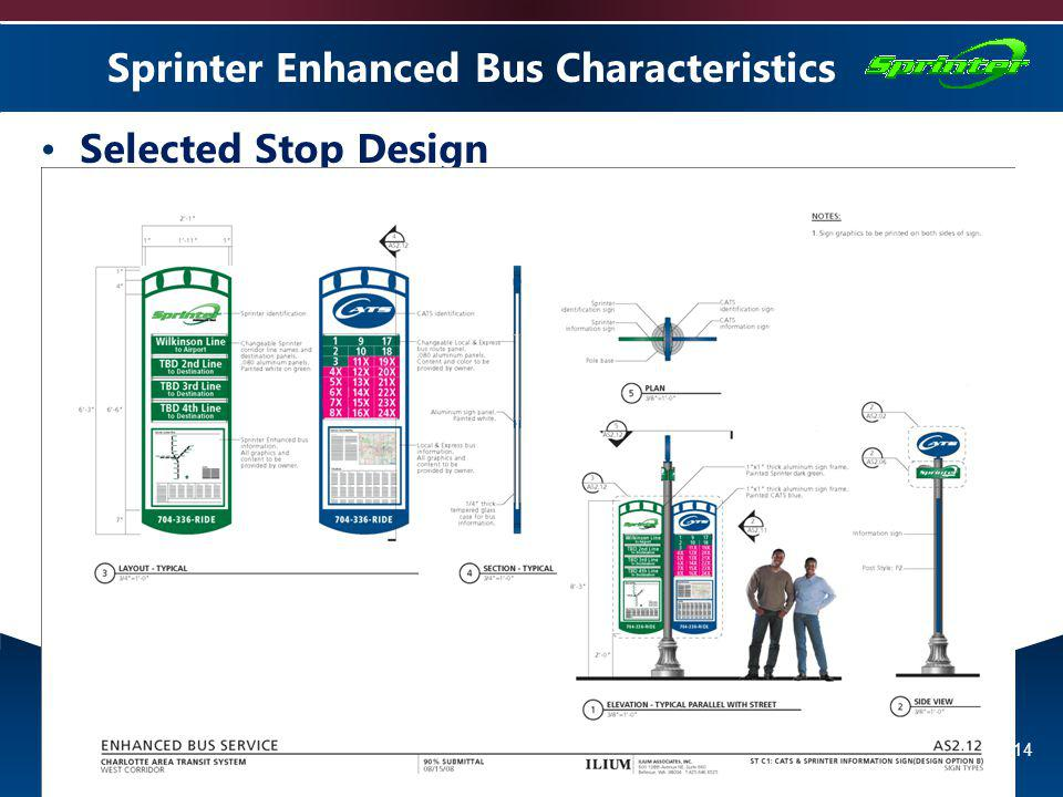 NCAMPO 2012 Conference 14 Sprinter Enhanced Bus Characteristics Selected Stop Design