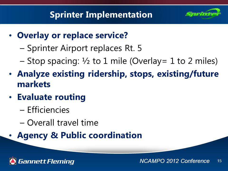 NCAMPO 2012 Conference 15 Sprinter Implementation Overlay or replace service.