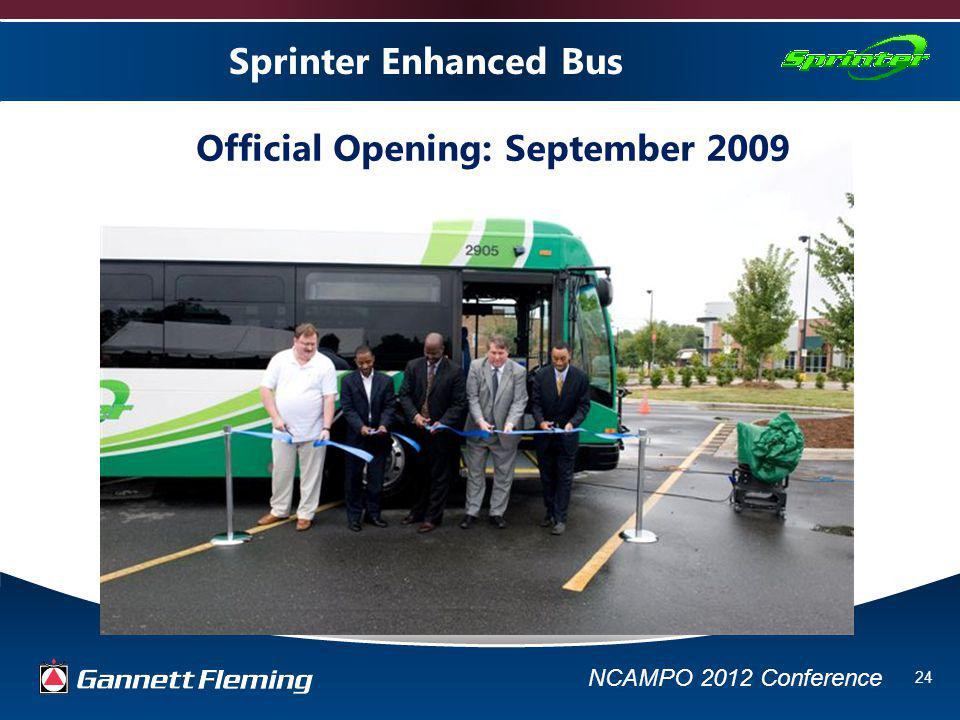 NCAMPO 2012 Conference 24 Sprinter Enhanced Bus Official Opening: September 2009