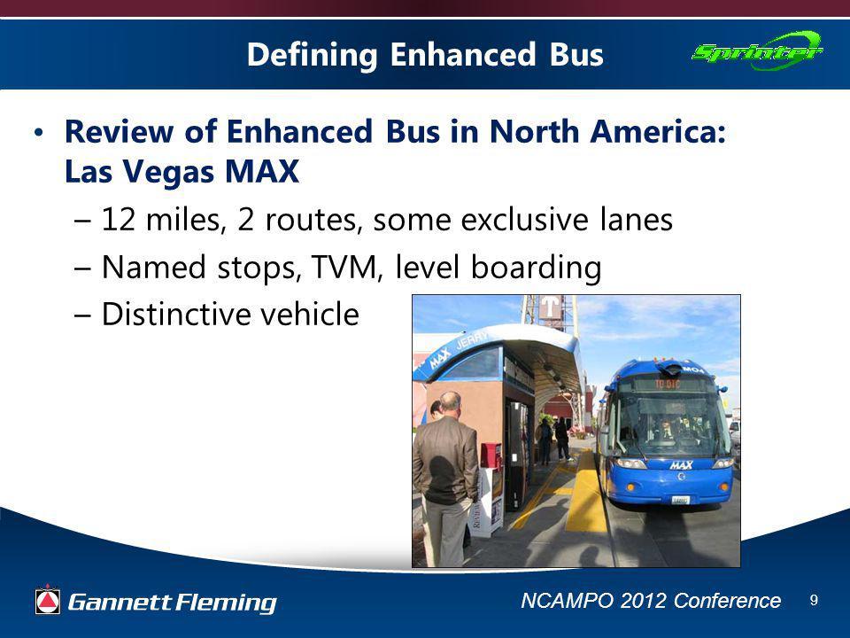 NCAMPO 2012 Conference 10 Sprinter Enhanced Bus Characteristics 10-20 min.