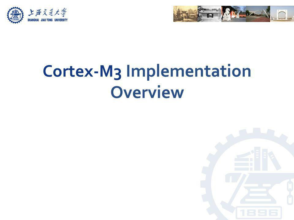 Cortex-M3 Implementation Overview