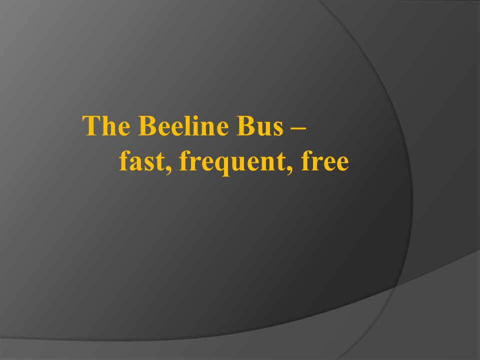 The Beeline Bus – fast, frequent, free