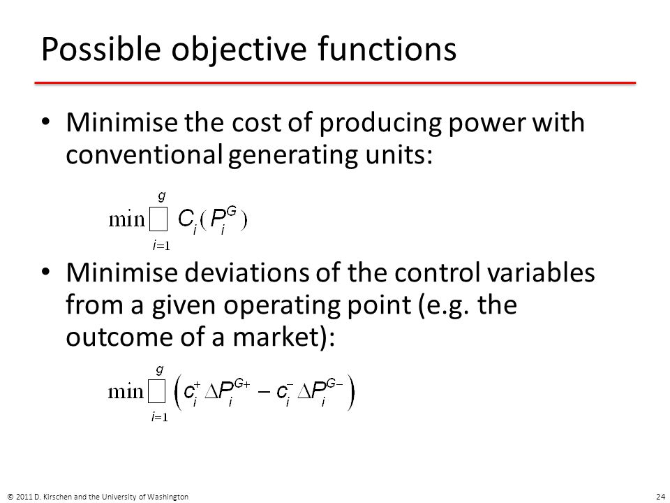 Possible objective functions Minimise the cost of producing power with conventional generating units: Minimise deviations of the control variables fro