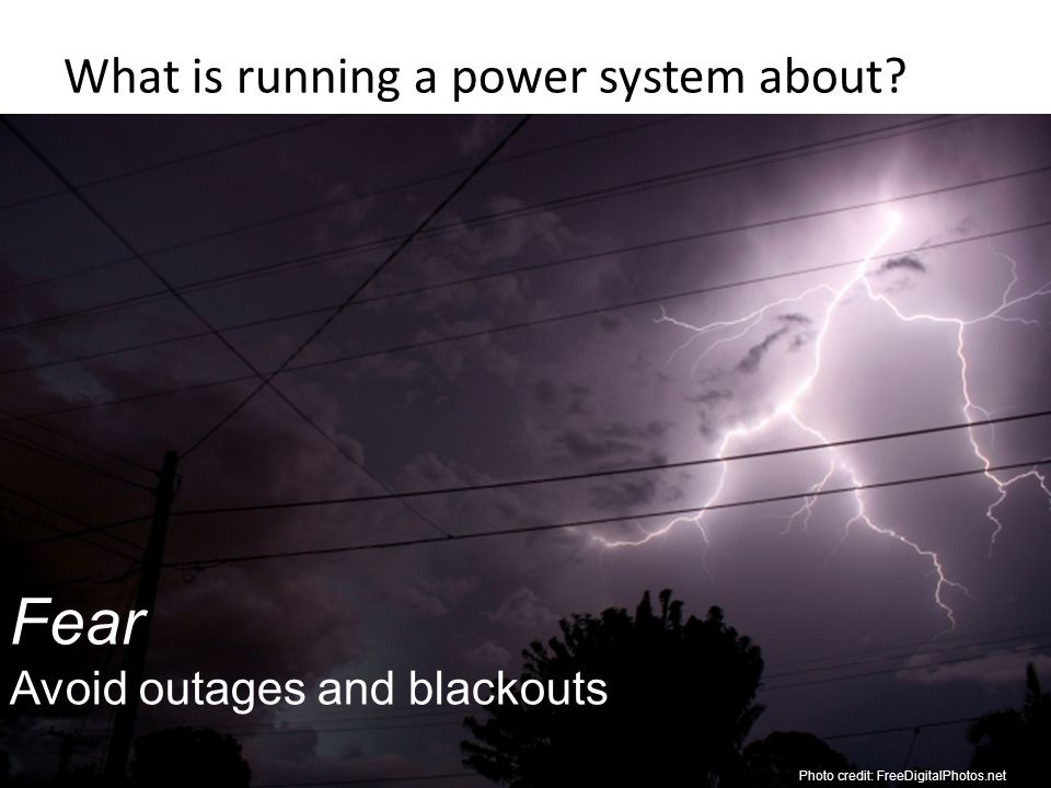 What is running a power system about? © 2011 D. Kirschen and the University of Washington 5 Fear Avoid outages and blackouts Photo credit: FreeDigital