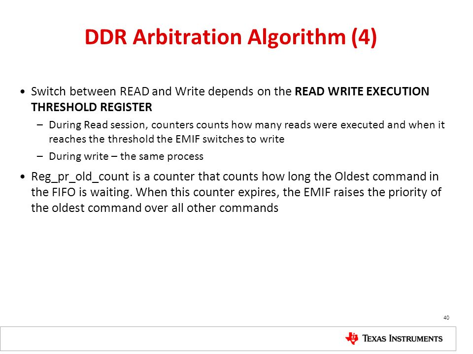 DDR Arbitration Algorithm (4) Switch between READ and Write depends on the READ WRITE EXECUTION THRESHOLD REGISTER –During Read session, counters coun