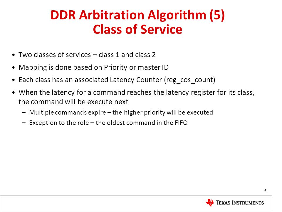DDR Arbitration Algorithm (5) Class of Service Two classes of services – class 1 and class 2 Mapping is done based on Priority or master ID Each class