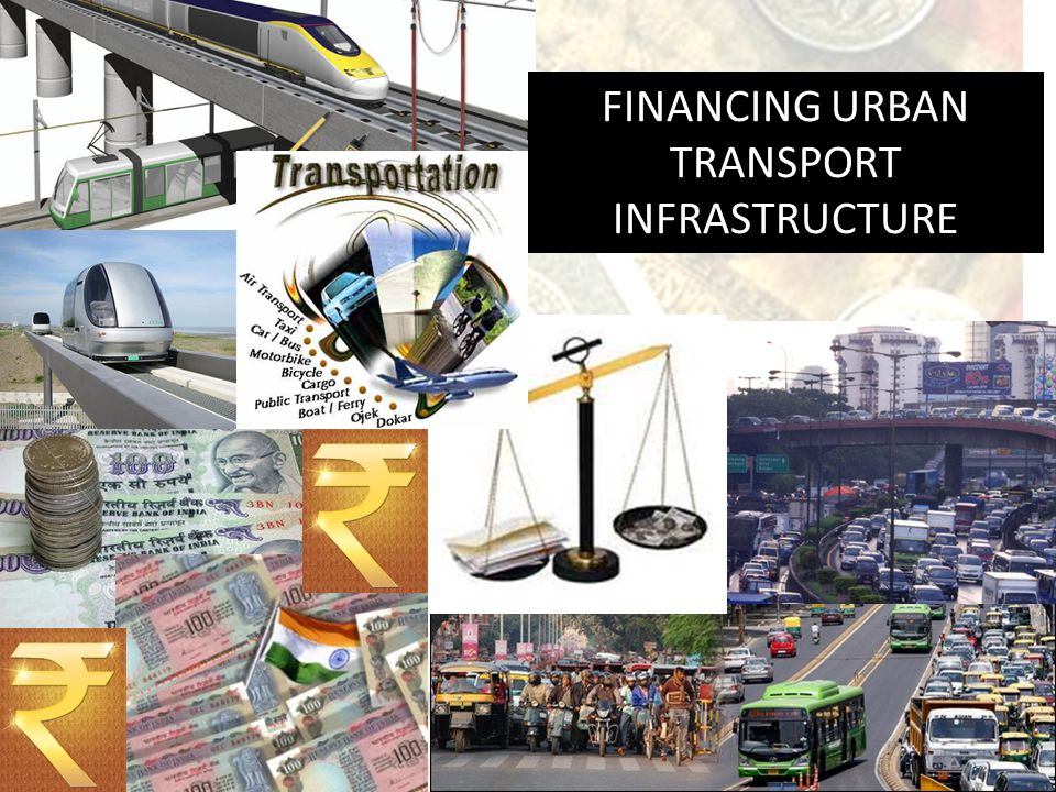 FINANCING URBAN TRANSPORT INFRASTRUCTURE
