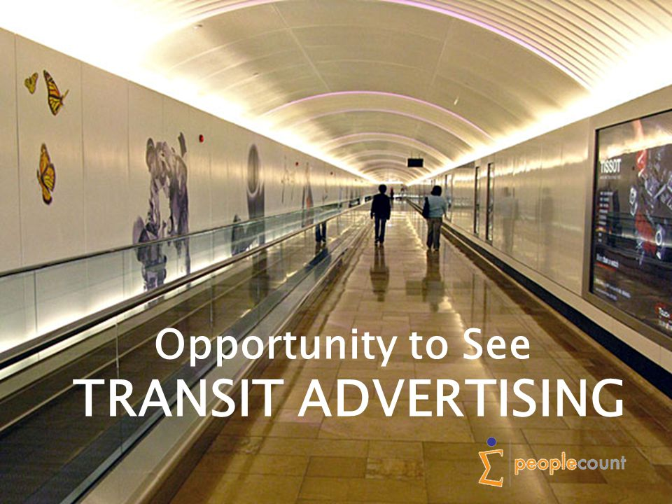 Opportunity to See TRANSIT ADVERTISING