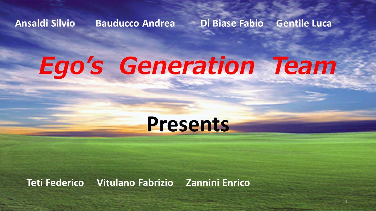 Egos Generation Team Presents Ansaldi Silvio Bauducco Andrea Di Biase Fabio Gentile Luca Teti Federico Vitulano Fabrizio Zannini Enrico 1