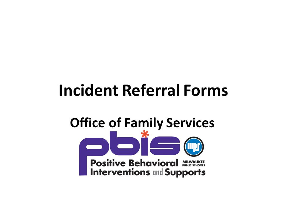 Incident Referral Forms Office of Family Services