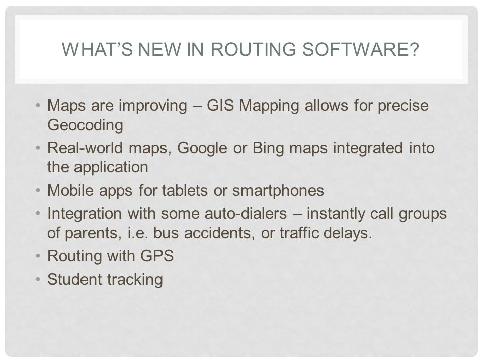 WHATS NEW IN ROUTING SOFTWARE.