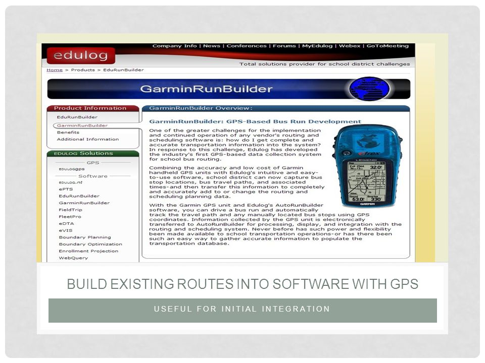 USEFUL FOR INITIAL INTEGRATION BUILD EXISTING ROUTES INTO SOFTWARE WITH GPS
