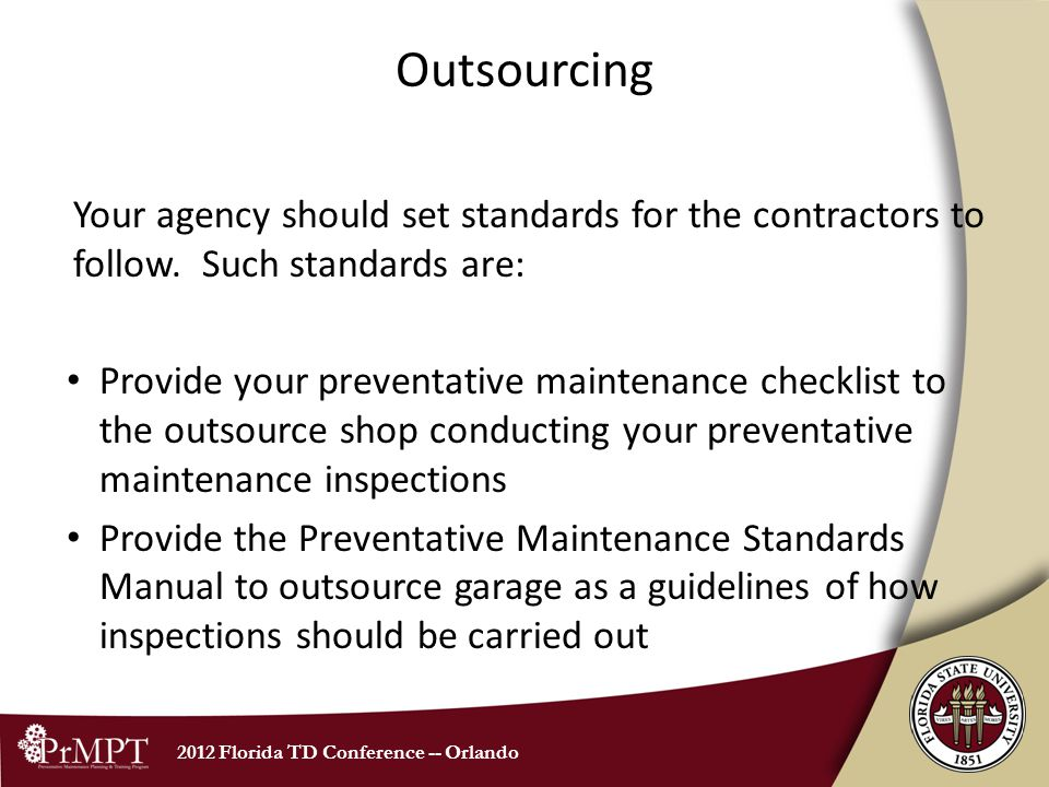 2012 Florida TD Conference -- Orlando Outsourcing Your agency should set standards for the contractors to follow. Such standards are: Provide your pre