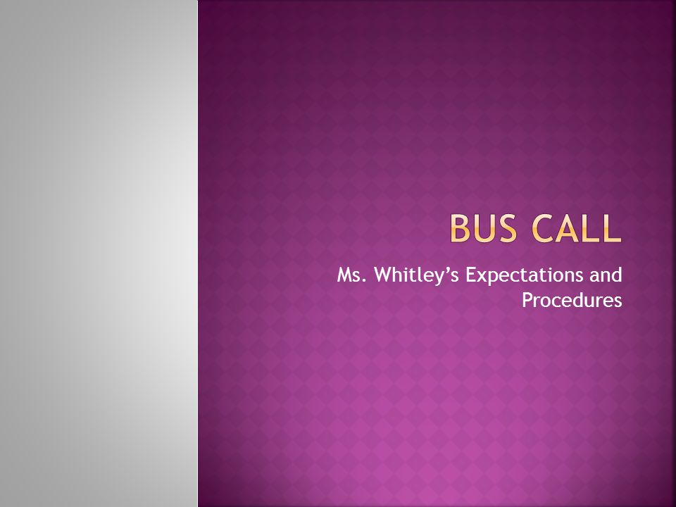 Ms. Whitleys Expectations and Procedures