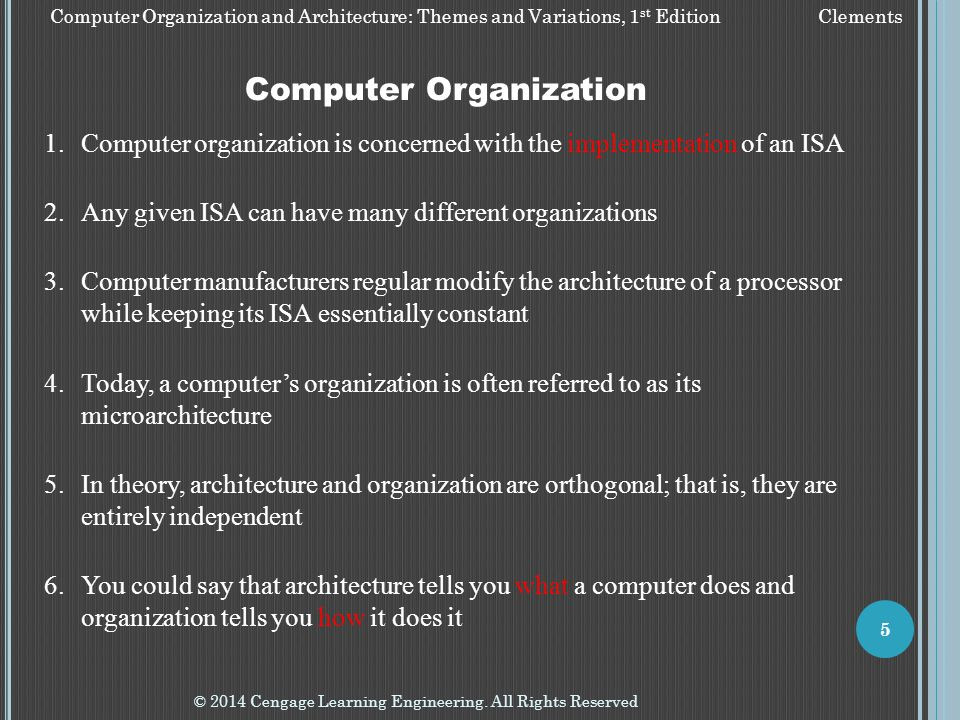 Computer Organization and Architecture: Themes and Variations, 1 st Edition Clements © 2014 Cengage Learning Engineering. All Rights Reserved 5 Comput