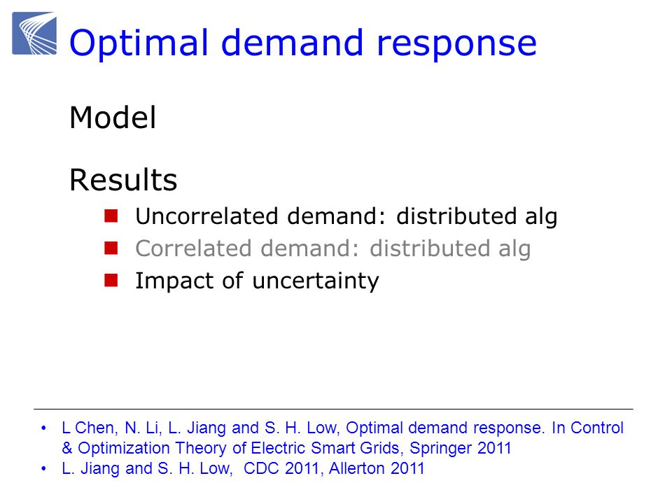 Optimal demand response Model Results Uncorrelated demand: distributed alg Correlated demand: distributed alg Impact of uncertainty L Chen, N.
