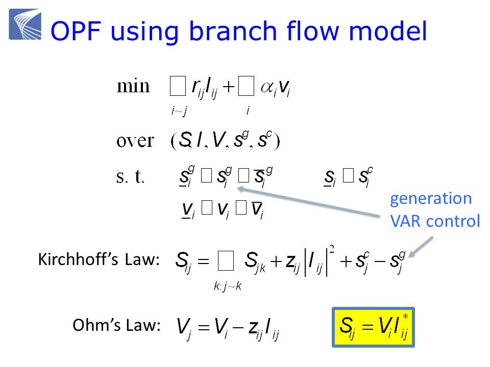 Kirchhoffs Law: Ohms Law: OPF using branch flow model generation VAR control